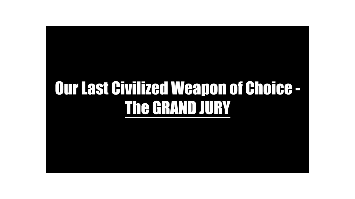 Our-Last-Civilized-Weapon-of-Choice-The-Grand-Jury